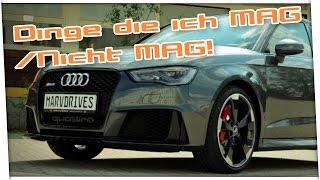 AUDI RS3 DINGE, DIE ICH MAG / NICHT MAG!!