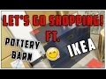 LET'S GO SHOPPING FT. POTTERY BARN OUTLET AND IKEA