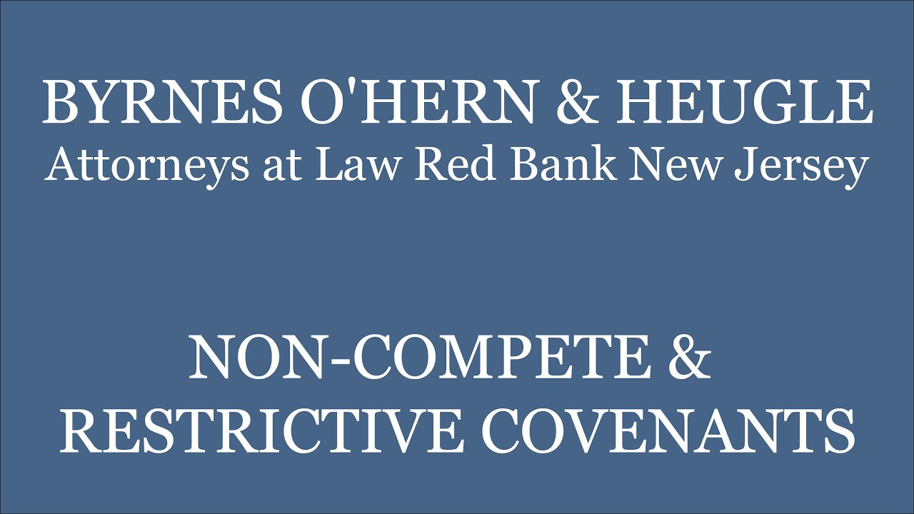 Non Compete Agreement Restrictive Covenants Byrnes Ohern