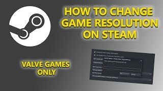 HOW TO CHANGE GAME RESOLUTION IN STEAM (Valve Games Only)