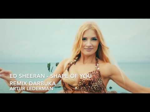 Ed Sheeran - Shape Of You (DARBUKA REMIX)