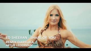 Ed Sheeran - Shape Of You (DARBUKA REMIX)
