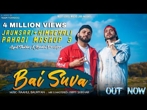 Bai Suva    Pahadi Mashup 3    Arpit Shikhar ft. Raahul Bauriyan    Next Level Music lab