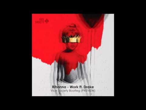 Rihanna Feat  Drake Work VICE SOCIETY  Bootleg - FREE DOWNLOAD