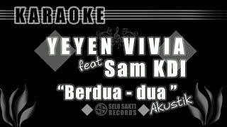 YEYEN VIVIA FEAT. SAM KDI - BERDUA DUA | KARAOKE DANGDUT | DANGDUT REMIX