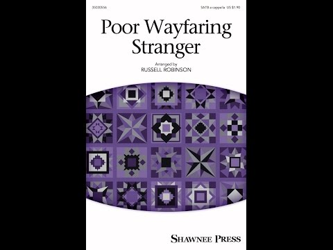 Poor Wayfaring Stranger - Arranged by Russell Robinson