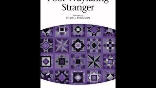 Poor Wayfaring Stranger (SATB Choir) - Arranged by Russell Robinson