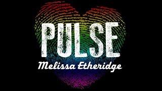 Скачать Melissa Etheridge PULSE For Orlando Victims