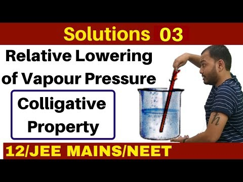 Solutions 03 I Relative Lowering Of Vapour Pressure Due To Non Volatile Solute -Colligative Property