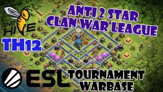 ANTI 2 STAR - Best TH12 WarBase for Clan War League 2019 - Tested in ESL 5v5 Tournament