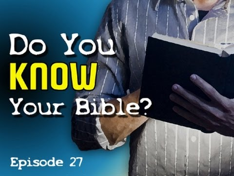 Do YOU Know Your Bible? (Part 27: Divine Deceptions) - YouTube