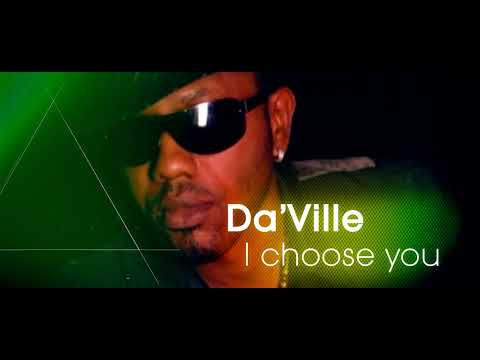 Da'ville - I Choose You (Guiding Hands Riddim)