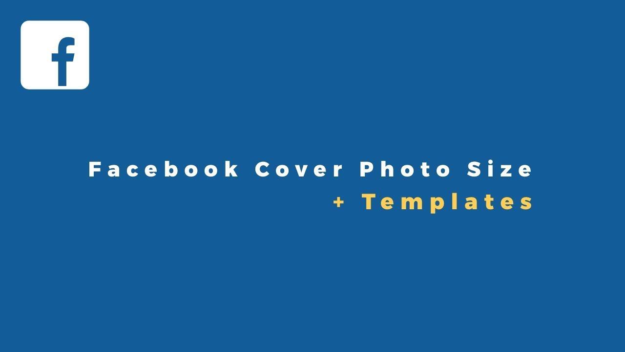 NEW Facebook Cover Photo Size & Templates (Mobile/Desktop ...