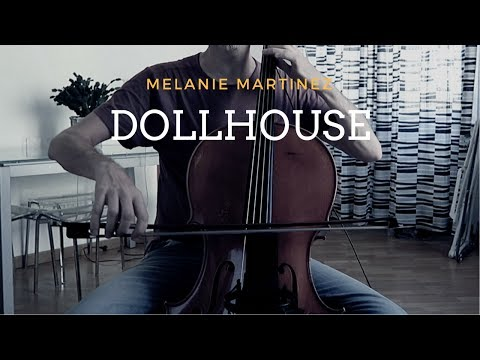 Melanie Martinez - Dollhouse for cello and piano (COVER)