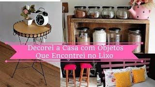 DECOREI MINHA CASA COM PEÇAS QUE ENCONTREI NO LIXO |Carla Oliveira