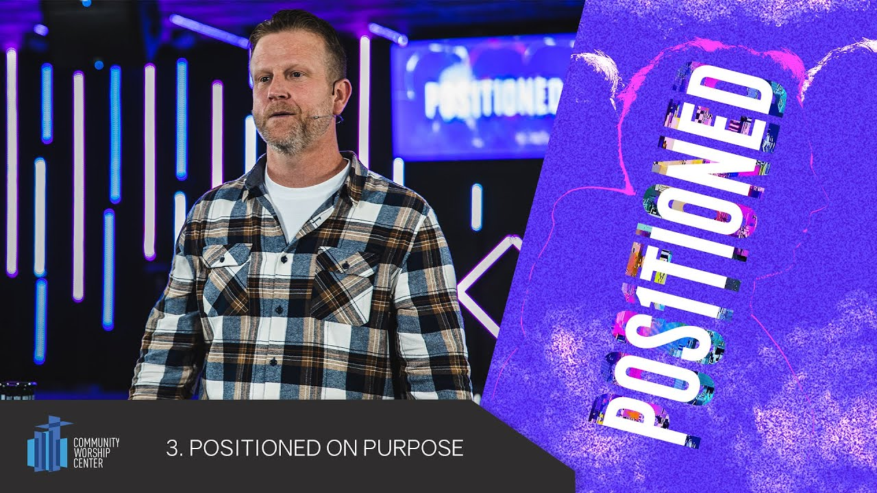 Positioned On Purpose | Positioned | Pastor Keith Deal