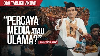 """Percaya Media Atau Ulama?"" | Ustadz Abdul Somad, Lc., MA. | Q&A TABLIGH AKBAR"