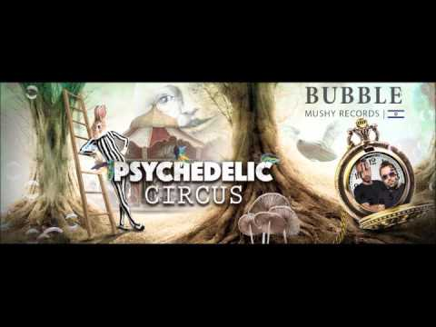 Psychedelic Circus Festival 2016 - Promo Set - BUBBLE