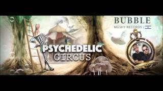 Psychedelic Circus Festival 2016 - Promo Set - BUBBLE