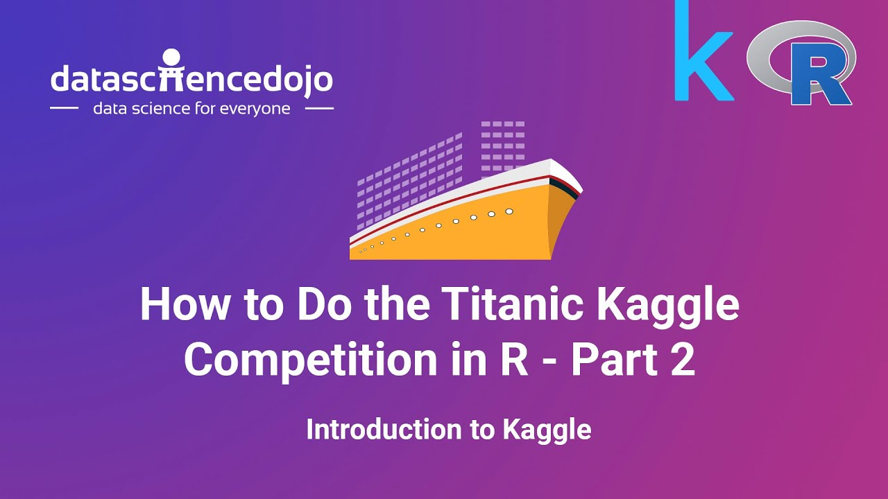 How To Do The Titanic Kaggle Competition In R Part 2 Youtube
