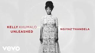 Kelly Khumalo - Ngiyaz'thandela (Audio)