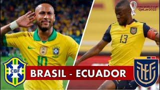 BRASIL VS ECUADOR - !ELIMINATORIAS QATAR 2022¡ - PREVIA DEL PARTIDO.(2-0)