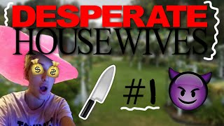 QUEEN OF HOUSEWIVES! Desperate Housewives #1