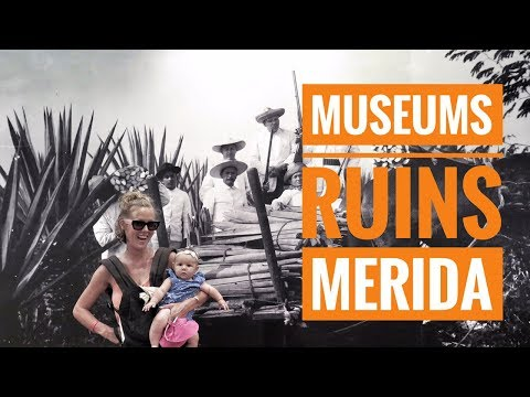 MUSEUMS AND RUINS - MERIDA, MEXICO