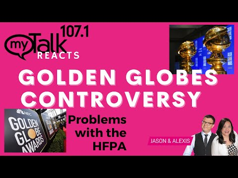 Golden Globes Controversy with HFPA - Jason & Alexis React