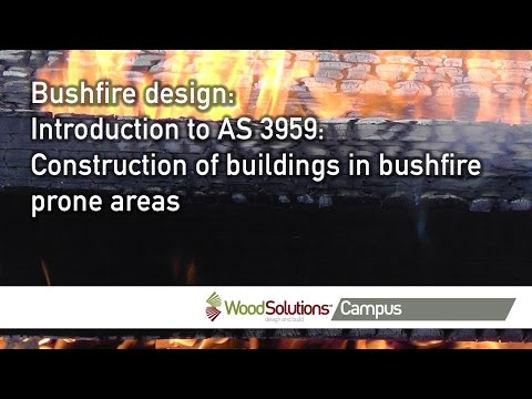 Bushfire design: Introduction to AS 3959: Construction of buildings in bushfire prone areas