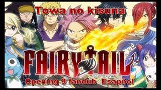 Fairy Tail Opening 9_Towa_no_kisuna_Fandub_Español