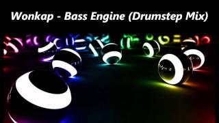 Wonkap - Bass Engine (Drumstep Mix)