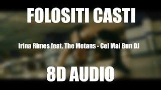 Irina Rimes - Cel Mai Bun DJ (8D AUDIO) ft. The Motans