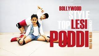 Top Lesi Poddi | Milo Na Milo (Remix) | Bollywood Free Style | Dance Choreography