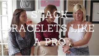 Style Secrets with Megan: How to Stack Bracelets