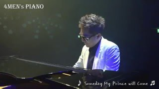 4MEN's PIANO -  Someday My Prince will Come