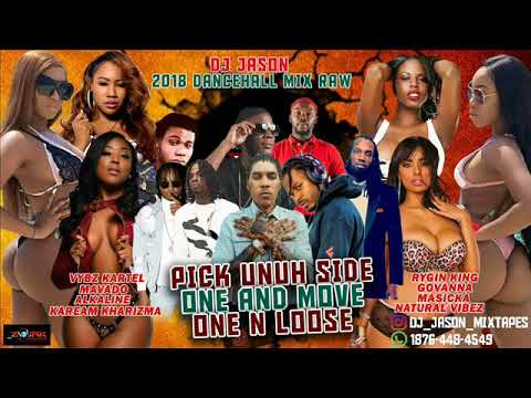DANCEHALL MIX RAW -2018 JUNE ,ALKALINE PICK UNUH SIDE  , GOVANA - ONE N MOVE,ISHAWNA - ONE N LOOSE