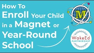 How to Enroll Your Child in a Magnet or Year-Round School - WakeEd Wednesdays 002