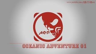 Oceanic Adventure 01 by Johannes Bornlöf - [Action Music]