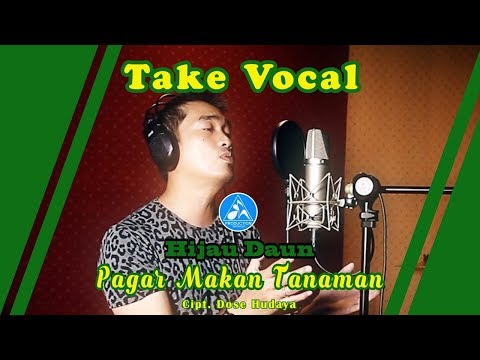 Hijau Daun Pagar Makan Tanaman [Take Vocal]