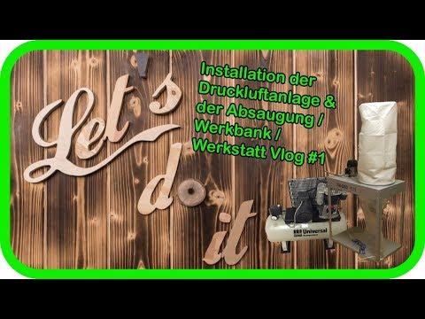 Installation der Druckluftanlage & der Absaugung / Werkbank / Werkstatt Vlog #1