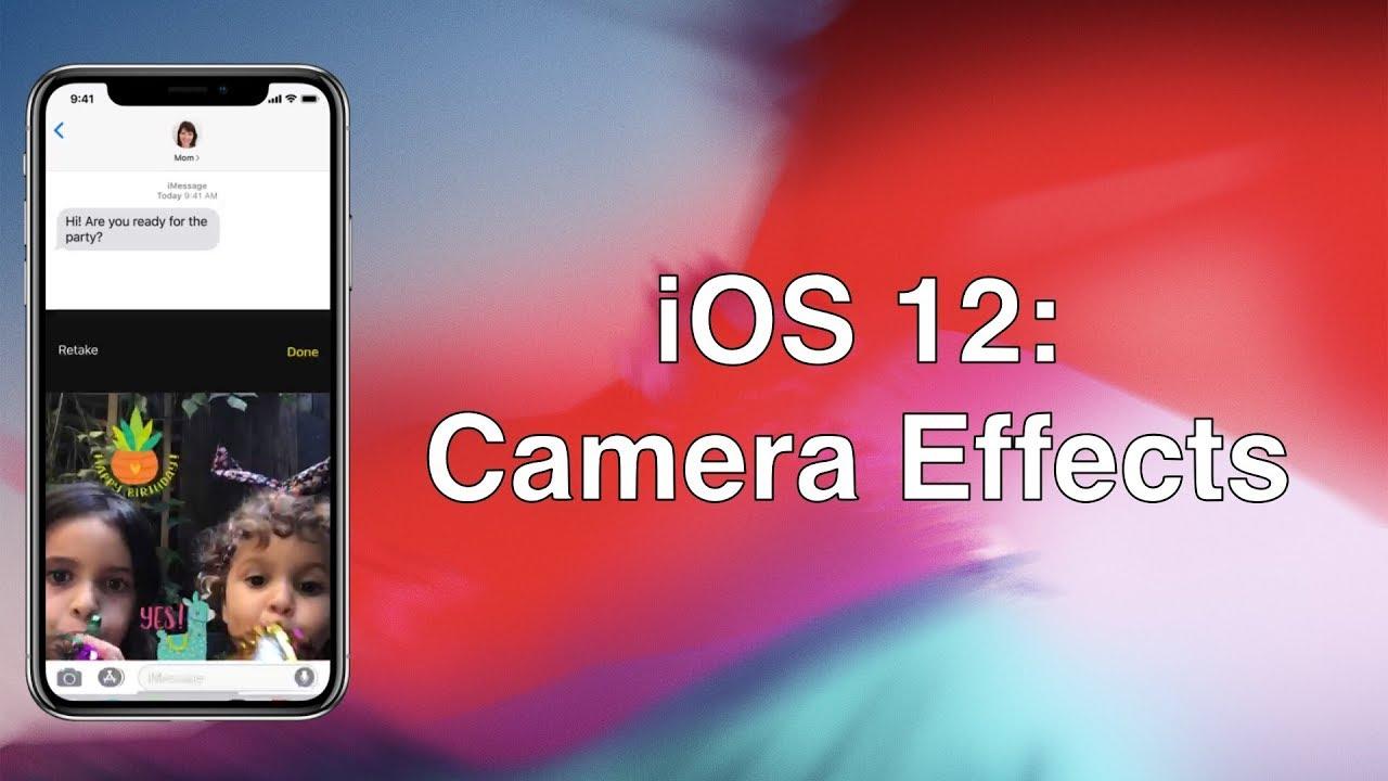 iOS 12: Camera Effects