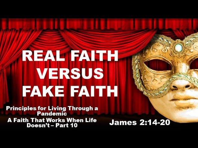 Real Faith versus Fake Faith