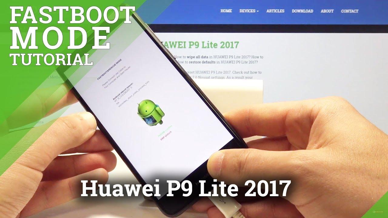 Fastboot Mode HUAWEI P9 Lite 2017 - HardReset info