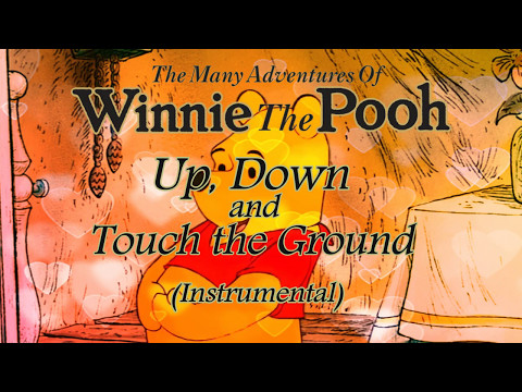 The Many Adventures of Winnie the Pooh ~ Up, Down and Touch the Ground (Instrumental)