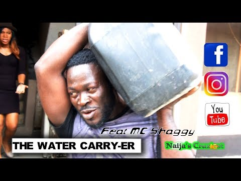 Naijas Craziest Comedy  THE WATER CARRYER Ep 220