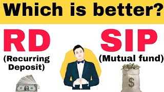 क्या है बेहतर? Recurring Deposit (RD) vs Systematic Investment Plan (SIP)