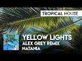 Natania Yellow Lights Alex Grey Remix ATLAST mp3