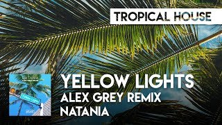 Natania - Yellow Lights (Alex Grey Remix) [ATLAST]