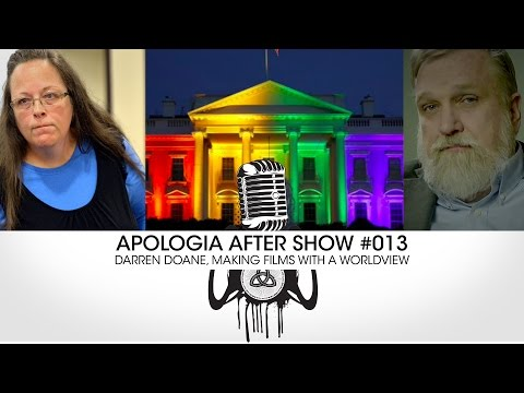 Apologia After Show w/ Darren Doane: Filmmaking with a Worldview